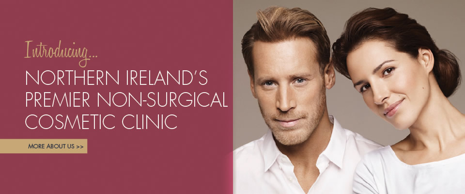 Introducing Northern Ireland's Premier Non-Surgical Cosmetic Clinic